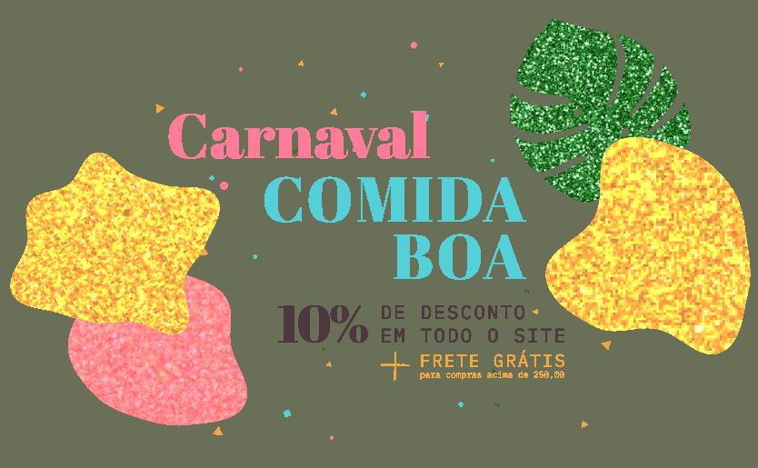 Promoção de carnaval Comida Boa - 10% de desconto em todo o site mais frete grátis para compras acima de R$250.