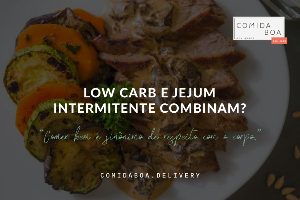Low carb e jejum intermitente combinam?